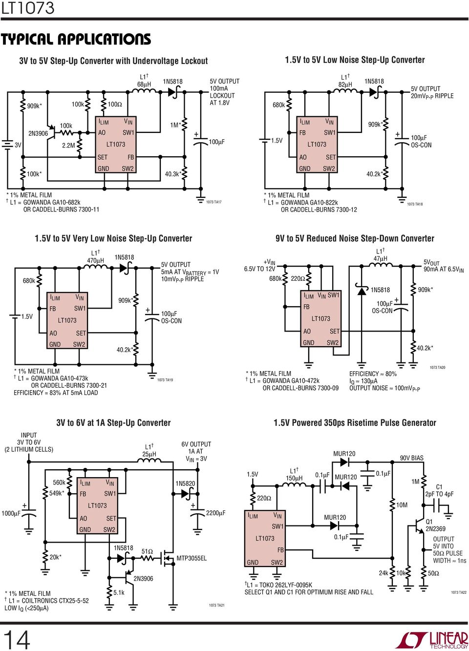 2k* L1 = GOWANDA GA10-682k OR CADDELL-BRNS 7300-11 1073 TA17 L1 = GOWANDA GA10-822k OR CADDELL-BRNS 7300-12 1073 TA18 680k to 5V Very Low Noise Step-p Converter 9V to 5V Reduced Noise Step-Down