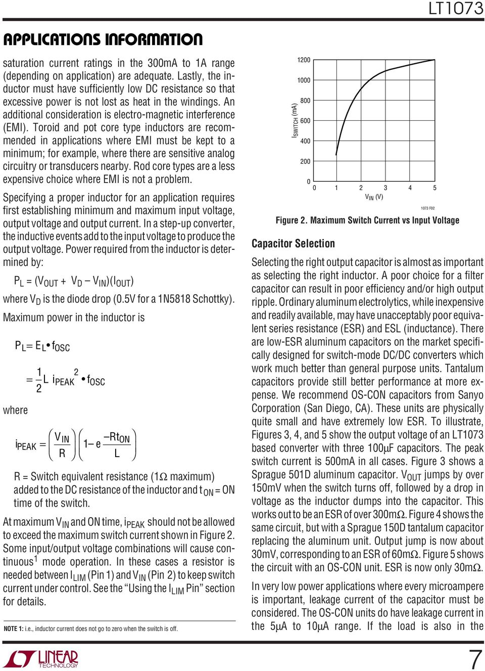 Toroid and pot core type inductors are recommended in applications where EMI must be kept to a minimum; for example, where there are sensitive analog circuitry or transducers nearby.