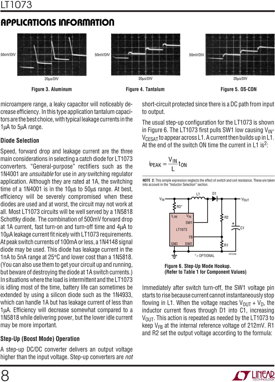 In this type application tantalum capacitors are the best choice, with typical leakage currents in the 1µA to 5µA range.