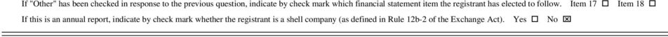 Item 17 Item 18 If this is an annual report, indicate by check mark whether the