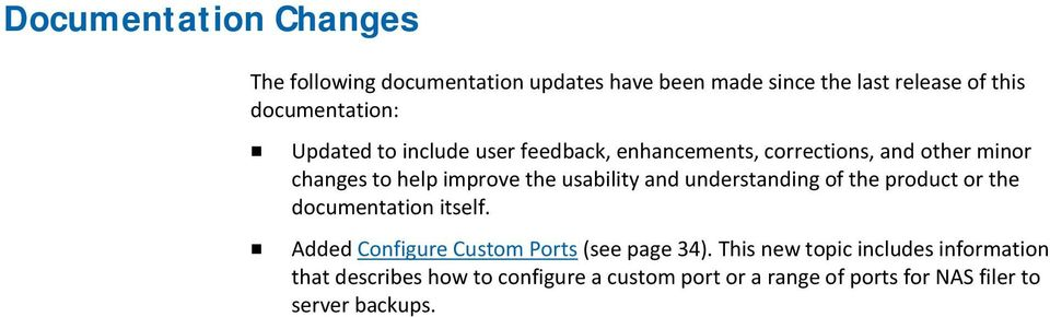 understanding of the product or the documentation itself. Added Configure Custom Ports (see page 34).