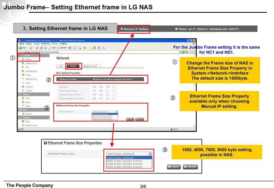 1 Change the Frame size of NAS in Ethernet Frame Size Property in System->Network->Interface The