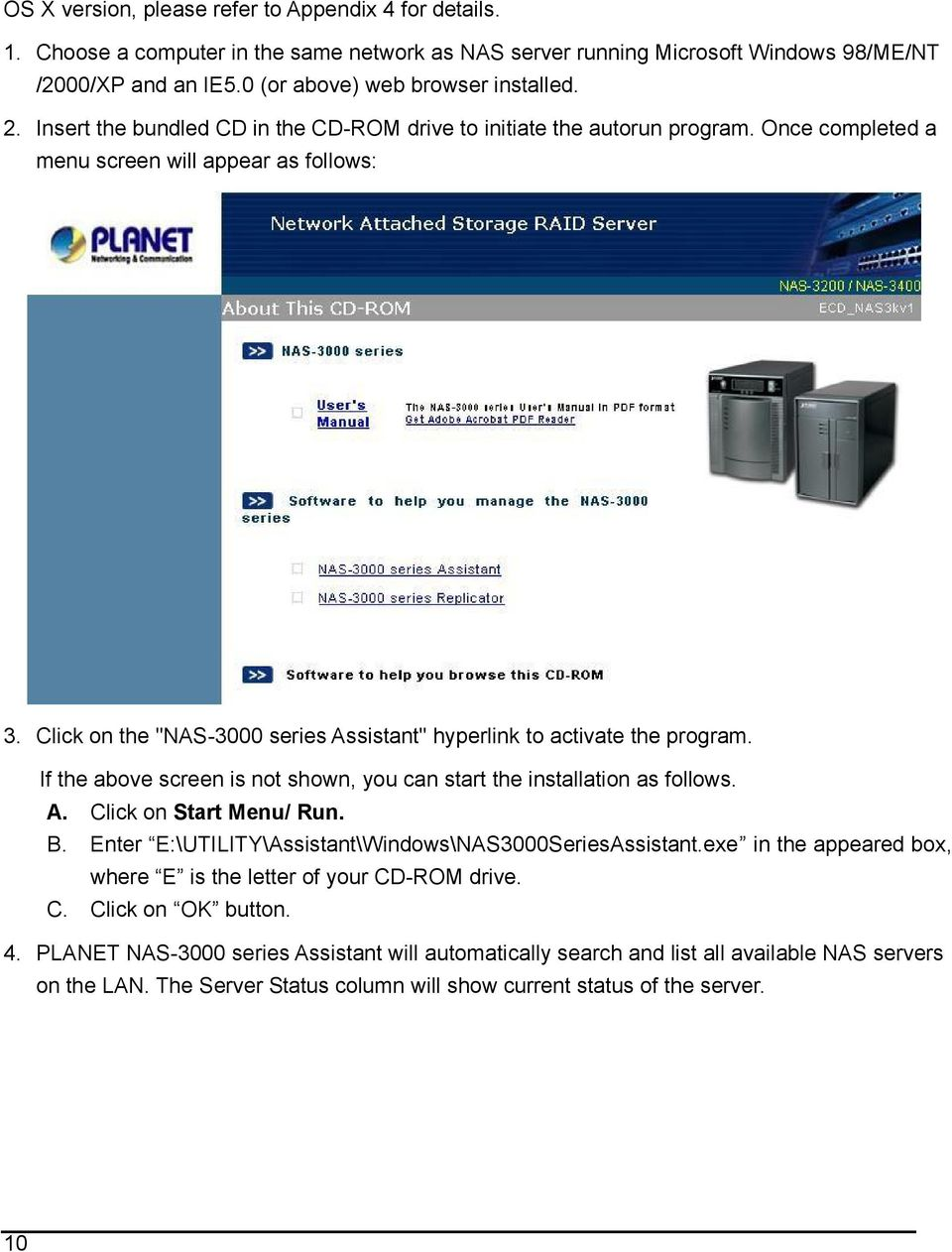 "Click on the ""NAS-3000 series Assistant"" hyperlink to activate the program. If the above screen is not shown, you can start the installation as follows. A. Click on Start Menu/ Run. B."