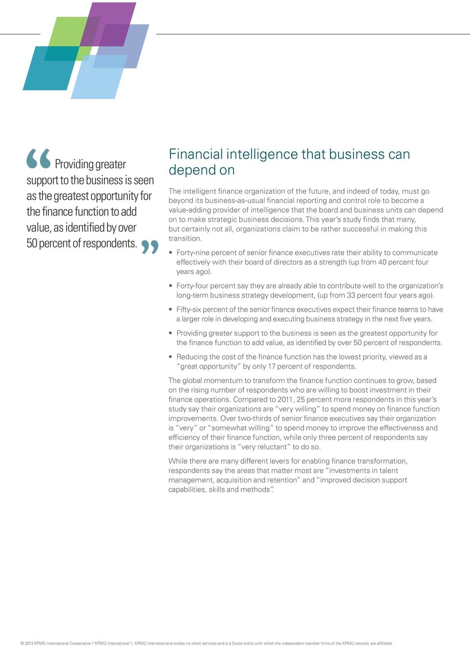 to become a value-adding provider of intelligence that the board and business units can depend on to make strategic business decisions.