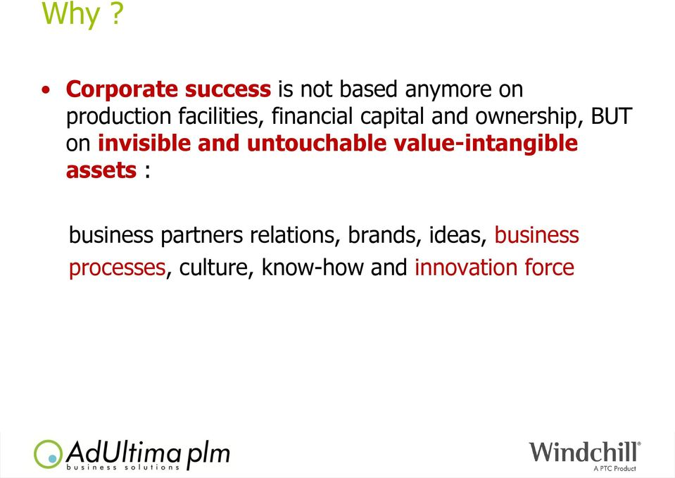 untouchable value-intangible assets : business partners relations,