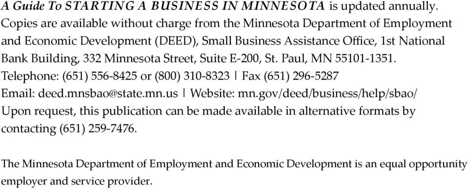 Building, 332 Minnesota Street, Suite E-200, St. Paul, MN 55101-1351. Telephone: (651) 556-8425 or (800) 310-8323 Fax (651) 296-5287 Email: deed.mnsbao@state.mn.us Website: mn.