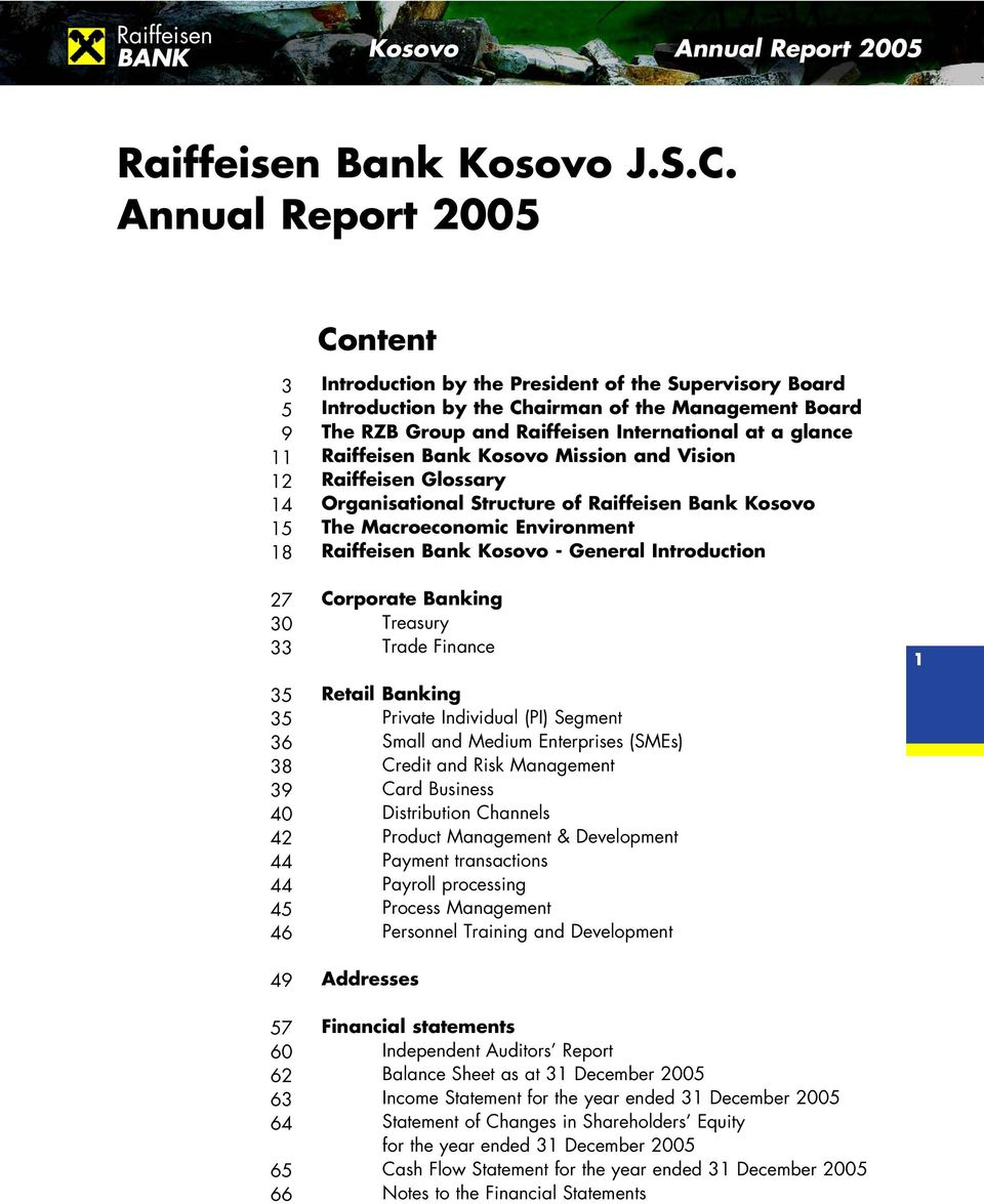 of the Management Board The RZB Group and Raiffeisen International at a glance Raiffeisen Bank Kosovo Mission and Vision Raiffeisen Glossary Organisational Structure of Raiffeisen Bank Kosovo The