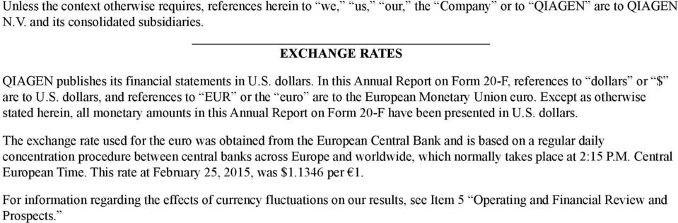 Except as otherwise stated herein, all monetary amounts in this Annual Report on Form 20-F have been presented in U.S. dollars.
