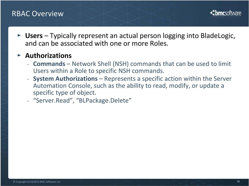 Authorizations - Commands Network Shell (NSH) commands that can be used to limit Users within a Role to specific NSH