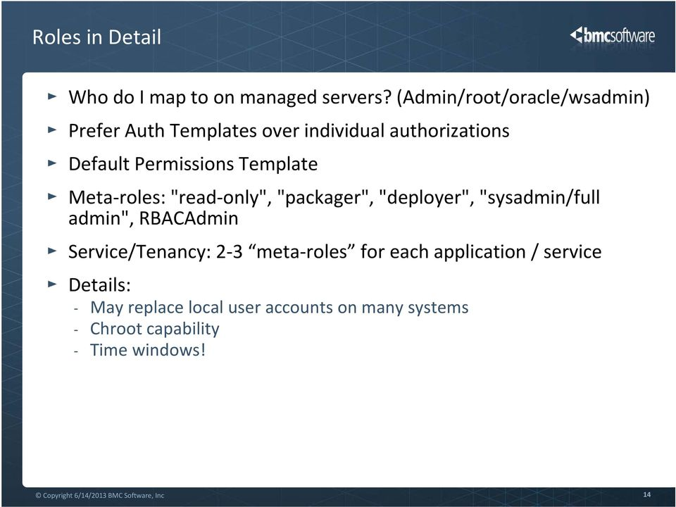 "Meta roles: ""read only"", ""packager"", ""deployer"", ""sysadmin/full admin"", RBACAdmin Service/Tenancy: 2 3 meta"