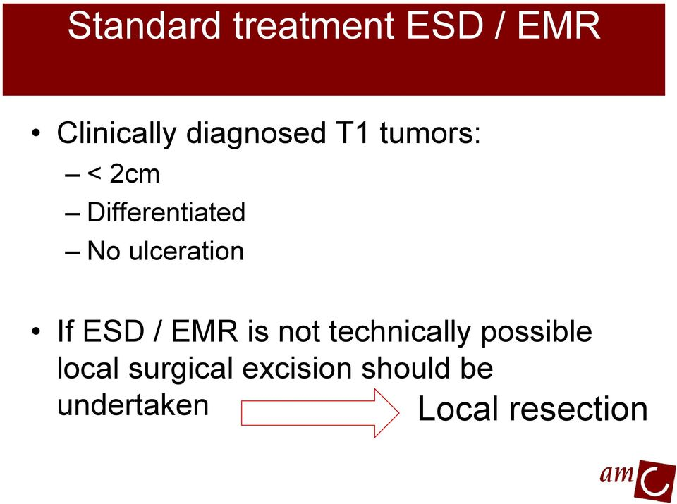 ESD / EMR is not technically possible local
