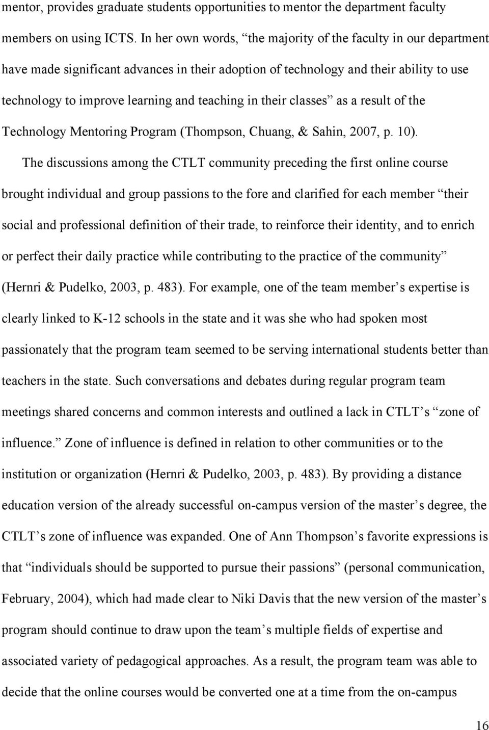their classes as a result of the Technology Mentoring Program (Thompson, Chuang, & Sahin, 2007, p. 10).