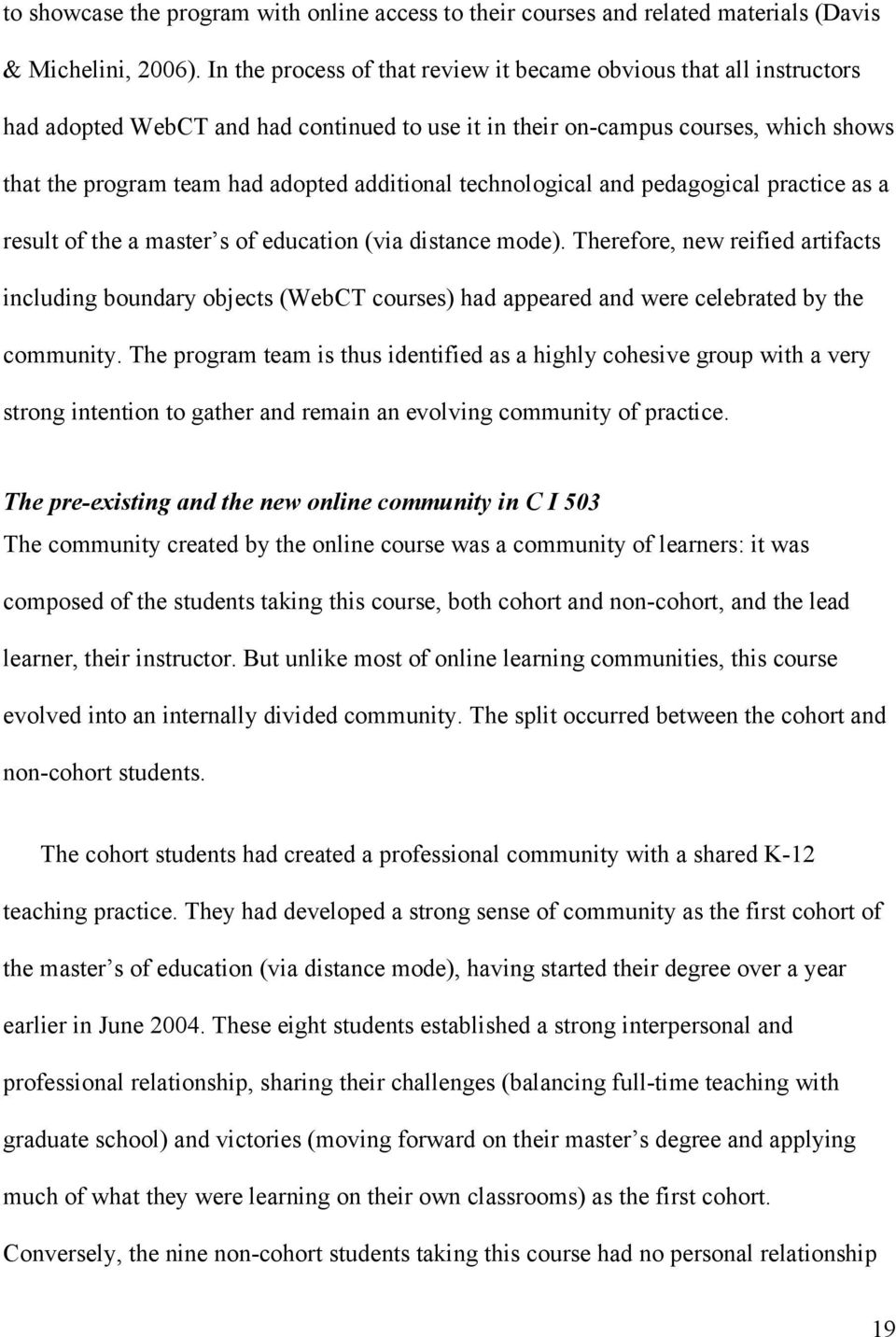 technological and pedagogical practice as a result of the a master s of education (via distance mode).