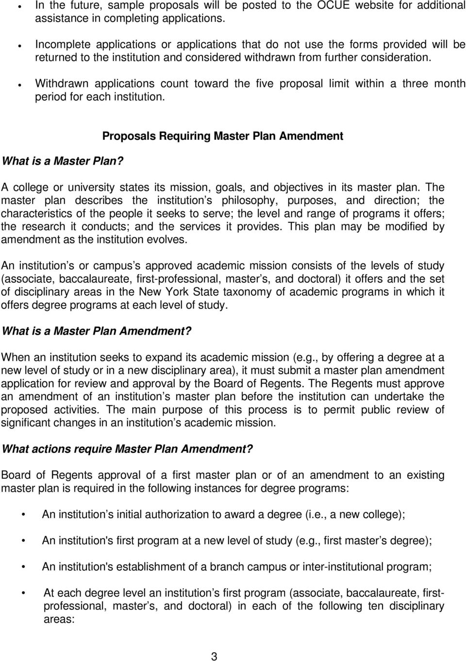 Withdrawn applications count toward the five proposal limit within a three month period for each institution. What is a Master Plan?