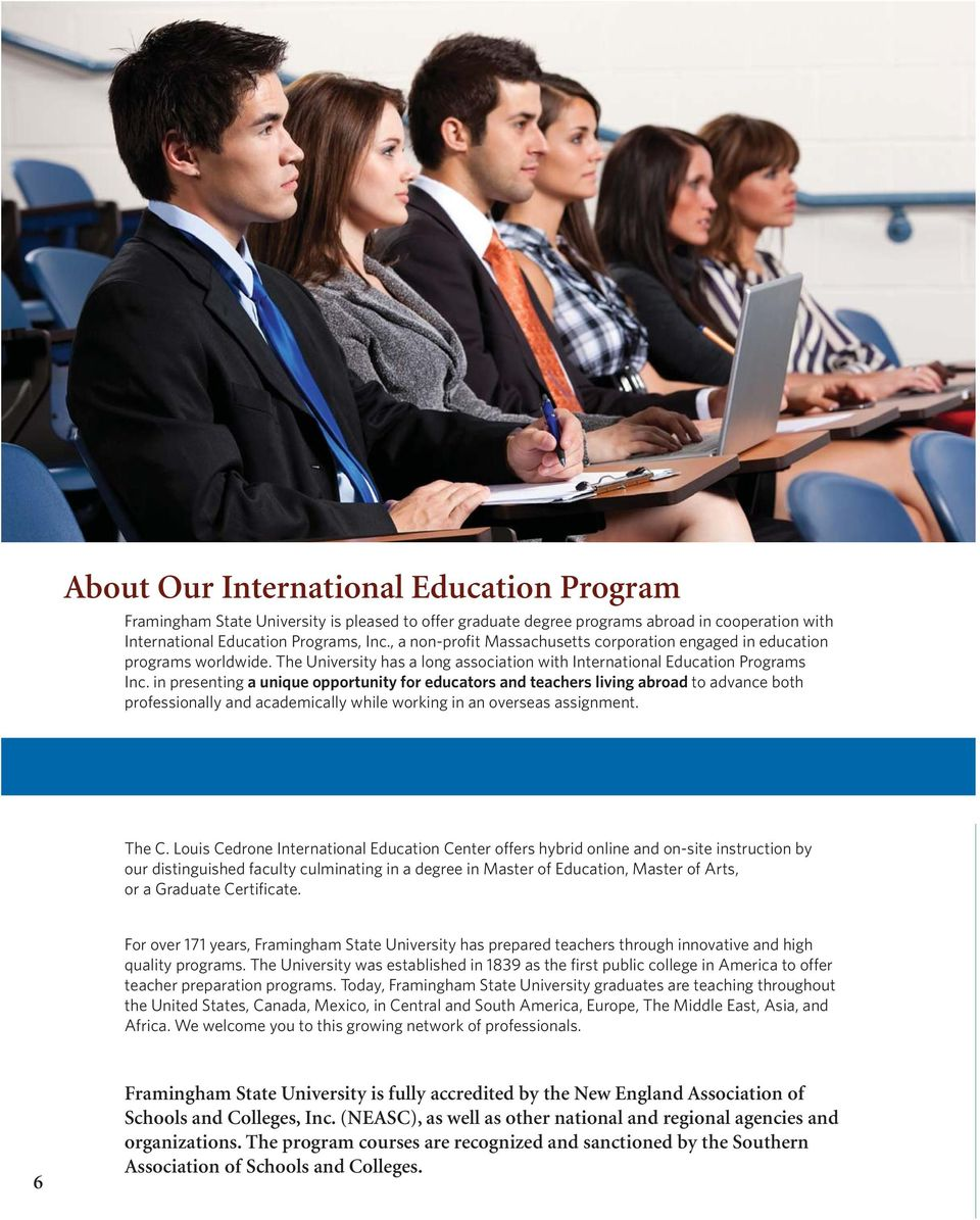 in presenting a unique opportunity for educators and teachers living abroad to advance both professionally and academically while working in an overseas assignment. The C.