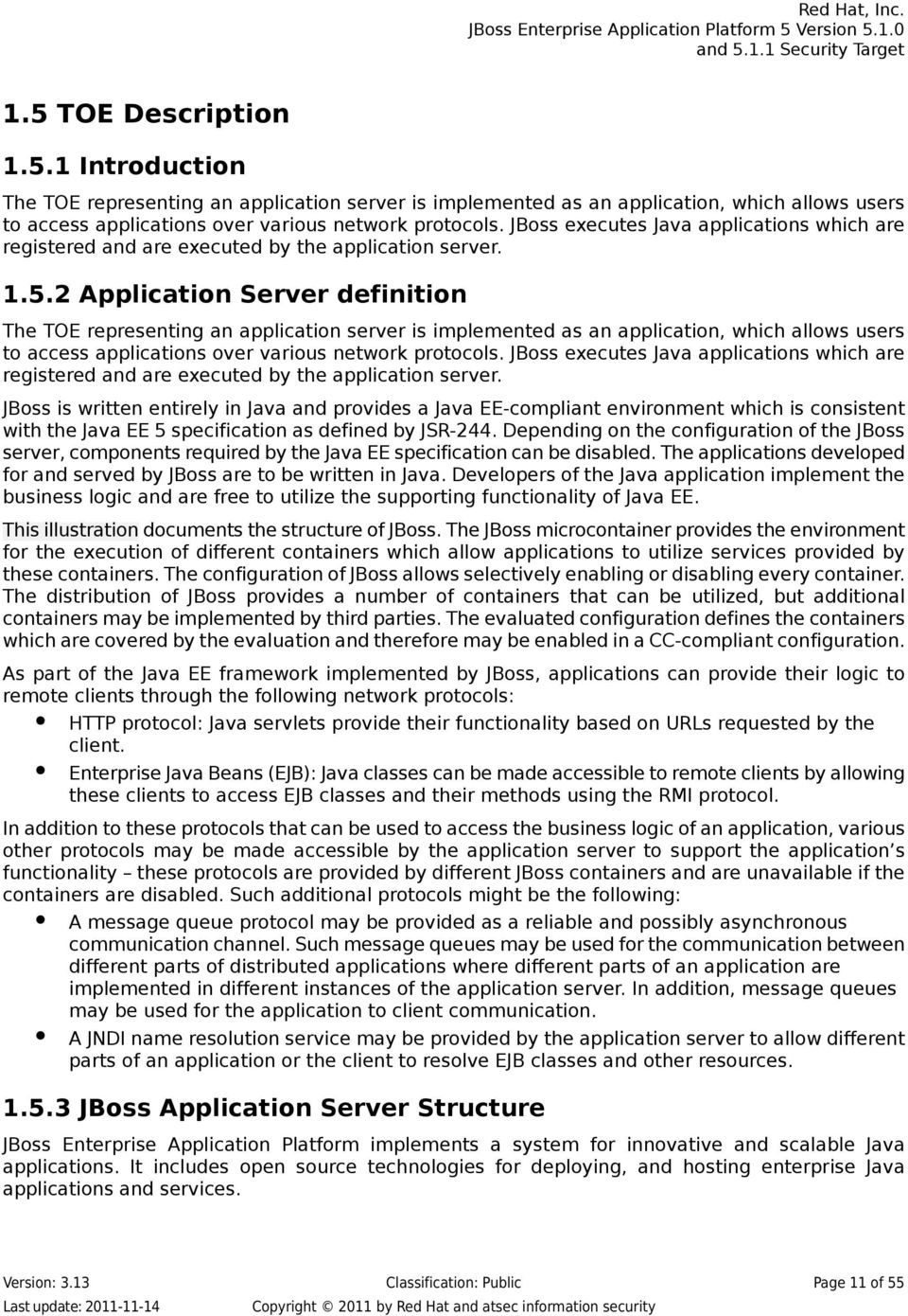2 Application Server definition The TOE representing an application server is implemented as an application, which allows users to access applications over various network protocols.