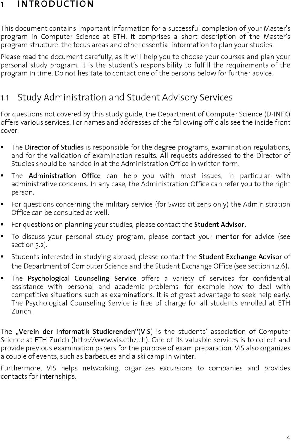 Please read the document carefully, as it will help you to choose your courses and plan your personal study program.