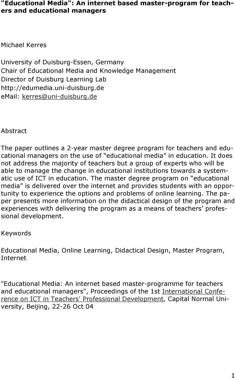 de Abstract The paper outlines a 2-year master degree program for teachers and educational managers on the use of educational media in education.
