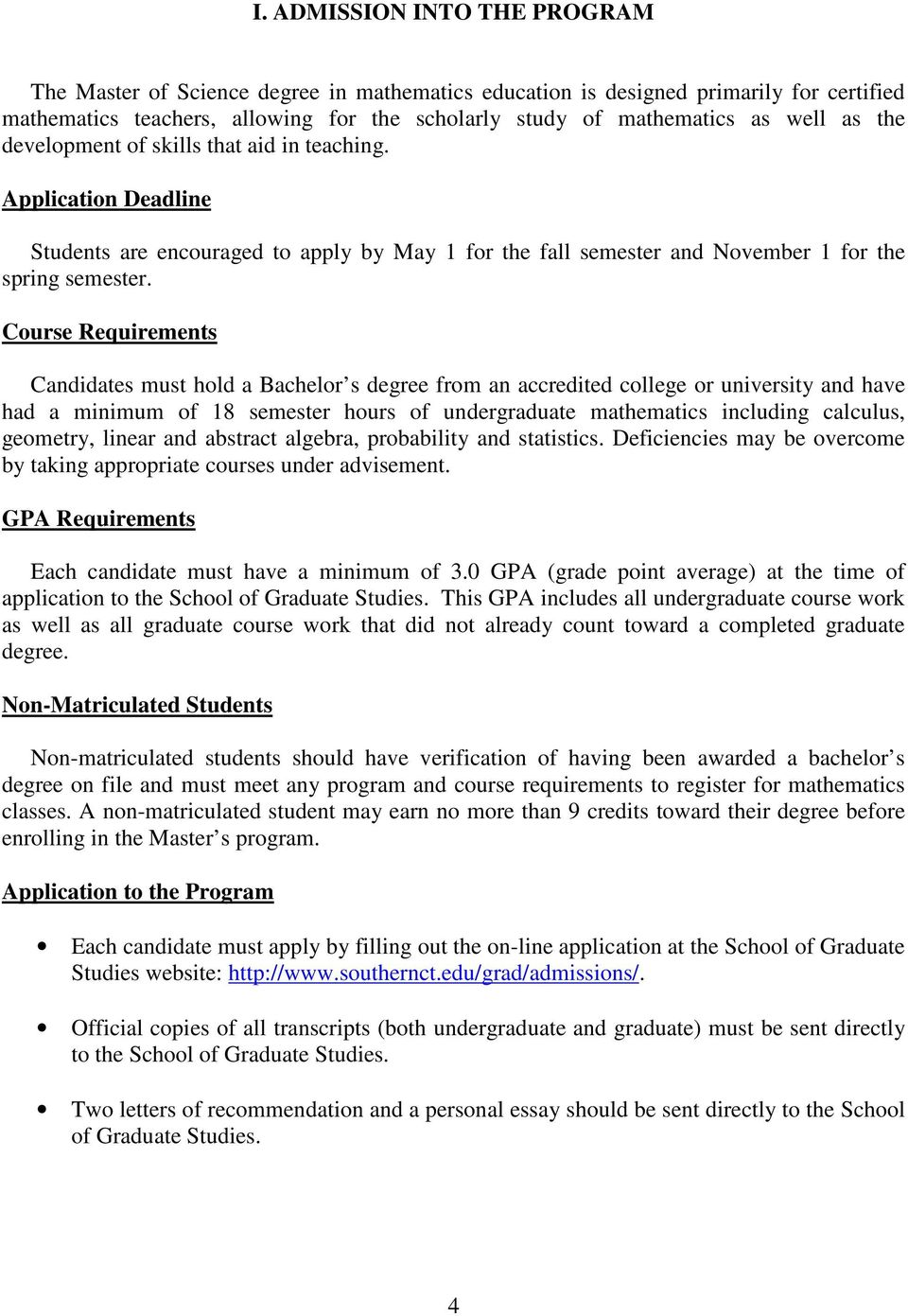 Course Requirements Candidates must hold a Bachelor s degree from an accredited college or university and have had a minimum of 18 semester hours of undergraduate mathematics including calculus,