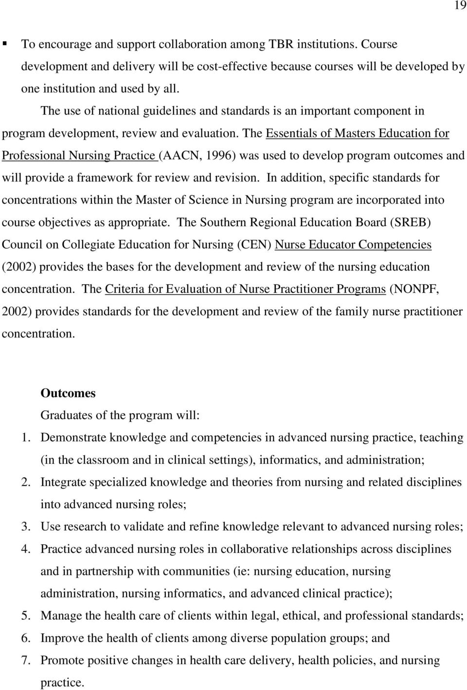 The Essentials of Masters Education for Professional Nursing Practice (AACN, 1996) was used to develop program outcomes and will provide a framework for review and revision.