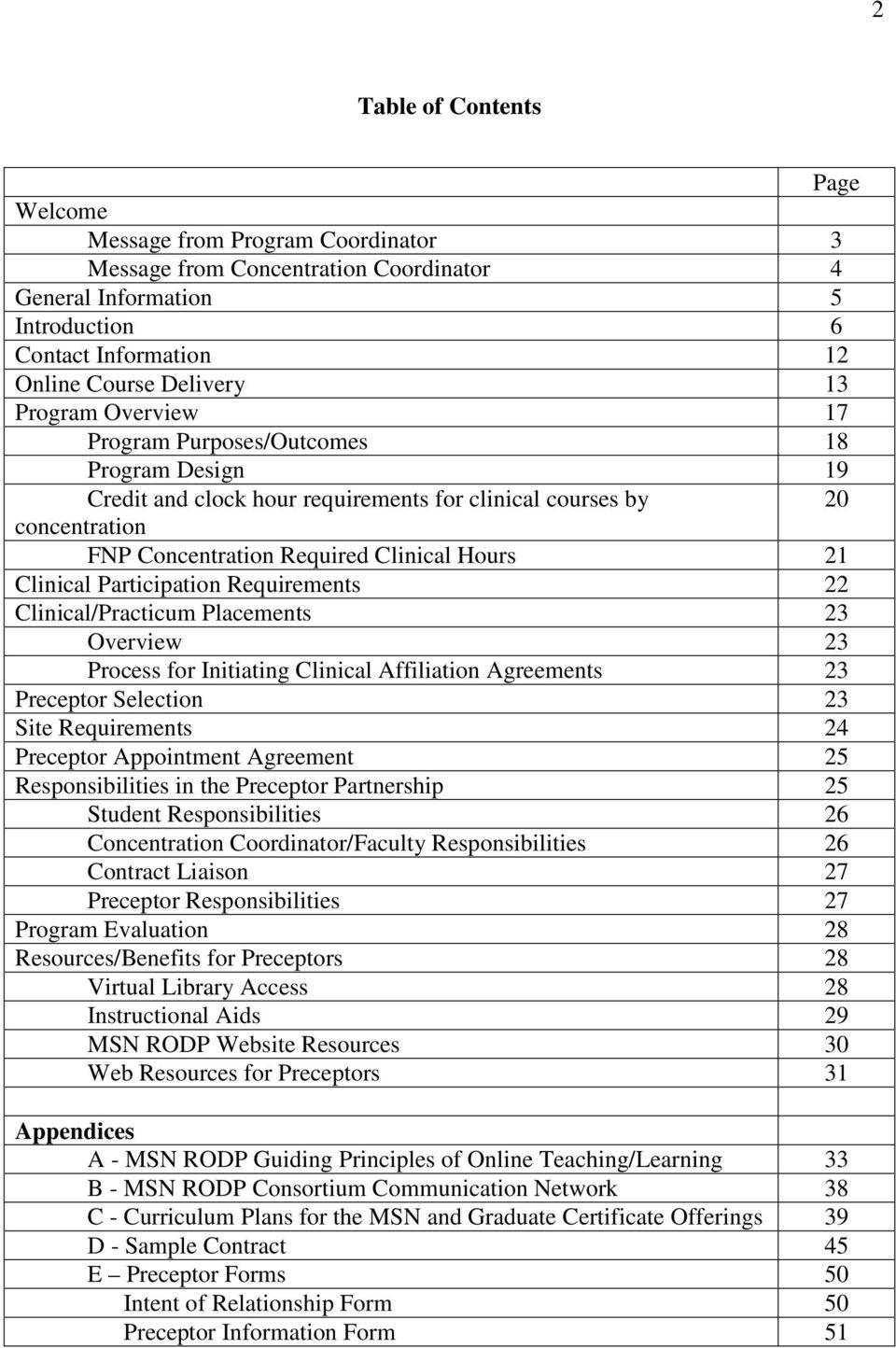 Participation Requirements 22 Clinical/Practicum Placements 23 Overview 23 Process for Initiating Clinical Affiliation Agreements 23 Preceptor Selection 23 Site Requirements 24 Preceptor Appointment
