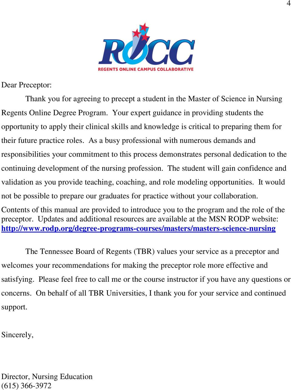 As a busy professional with numerous demands and responsibilities your commitment to this process demonstrates personal dedication to the continuing development of the nursing profession.