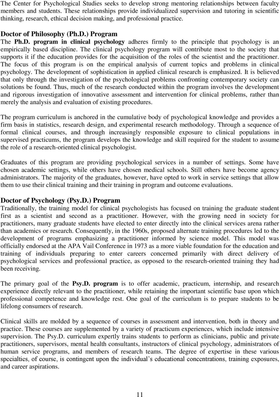 ctor of Philosophy (Ph.D.) Program The Ph.D. program in clinical psychology adheres firmly to the principle that psychology is an empirically based discipline.