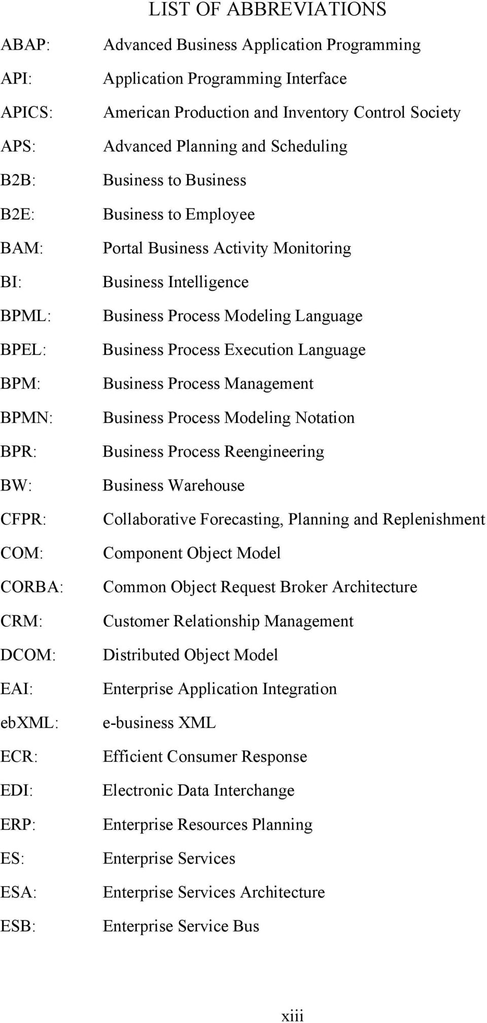 Monitoring Business Intelligence Business Process Modeling Language Business Process Execution Language Business Process Management Business Process Modeling Notation Business Process Reengineering