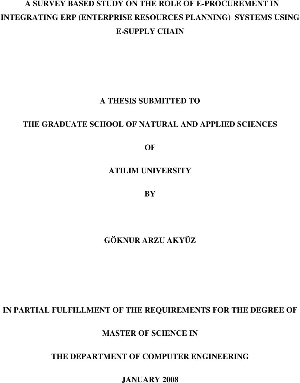 AND APPLIED SCIENCES OF ATILIM UNIVERSITY BY GÖKNUR ARZU AKYÜZ IN PARTIAL FULFILLMENT OF THE