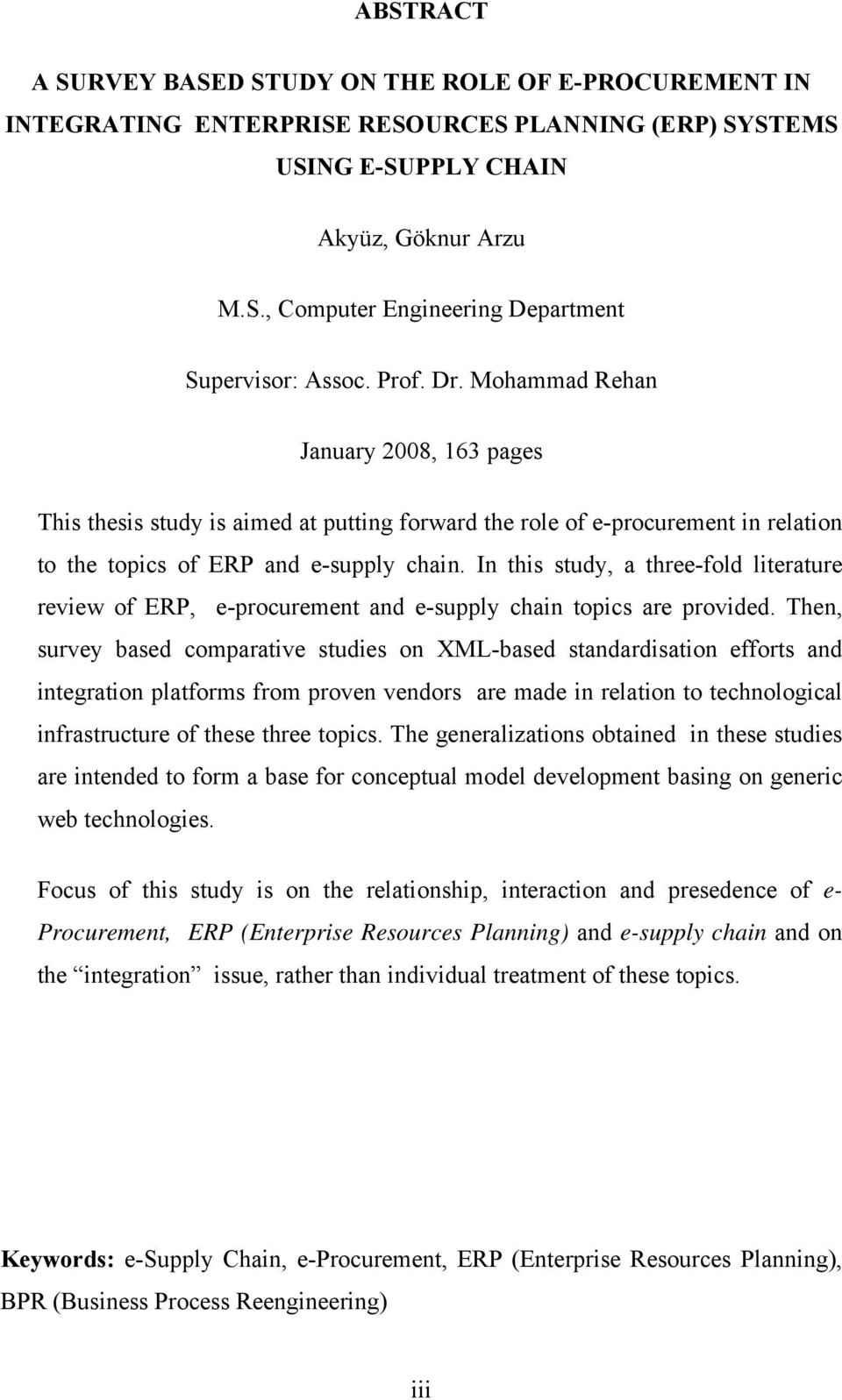In this study, a three-fold literature review of ERP, e-procurement and e-supply chain topics are provided.