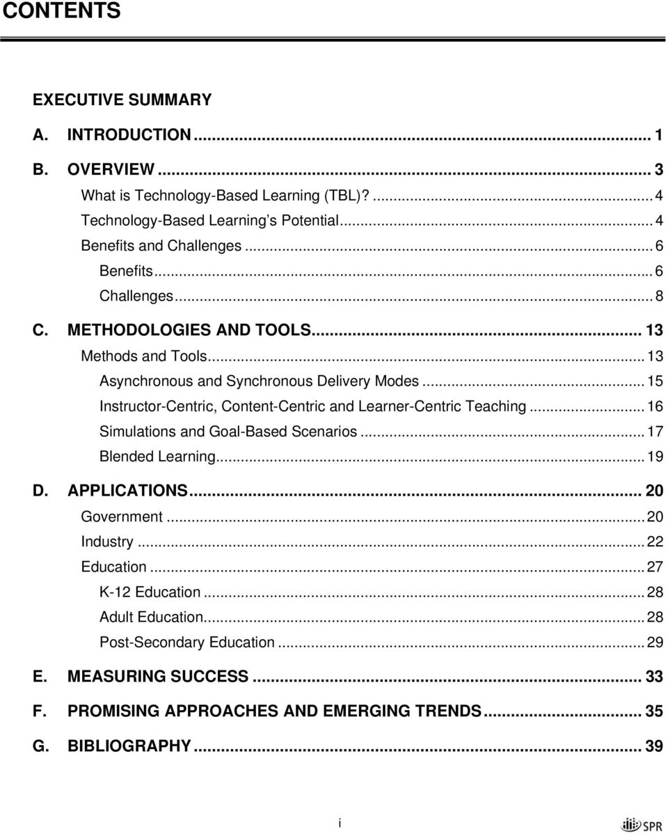 .. 15 Instructor-Centric, Content-Centric and Learner-Centric Teaching... 16 Simulations and Goal-Based Scenarios... 17 Blended Learning... 19 D. APPLICATIONS... 20 Government.