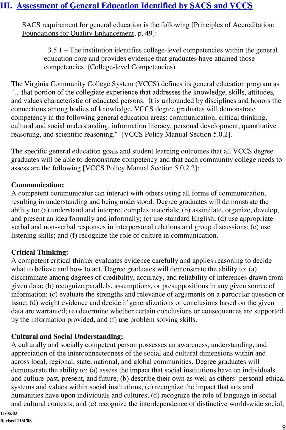 "(College-level Competencies) The Virginia Community College System (VCCS) defines its general education program as "" that portion of the collegiate experience that addresses the knowledge, skills,"