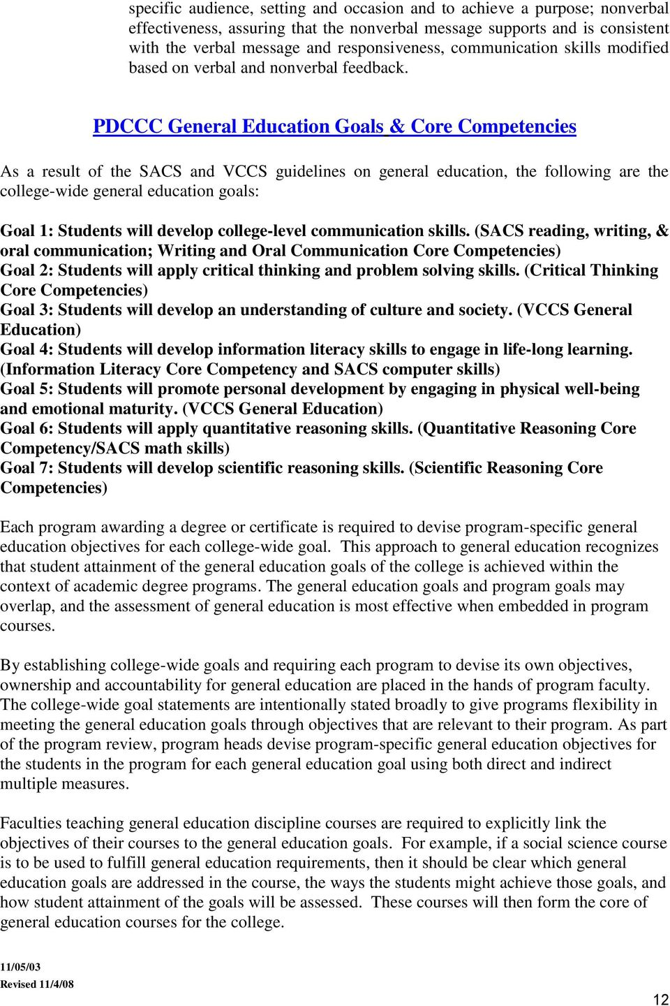 PDCCC General Education Goals & Core Competencies As a result of the SACS and VCCS guidelines on general education, the following are the college-wide general education goals: Goal 1: Students will