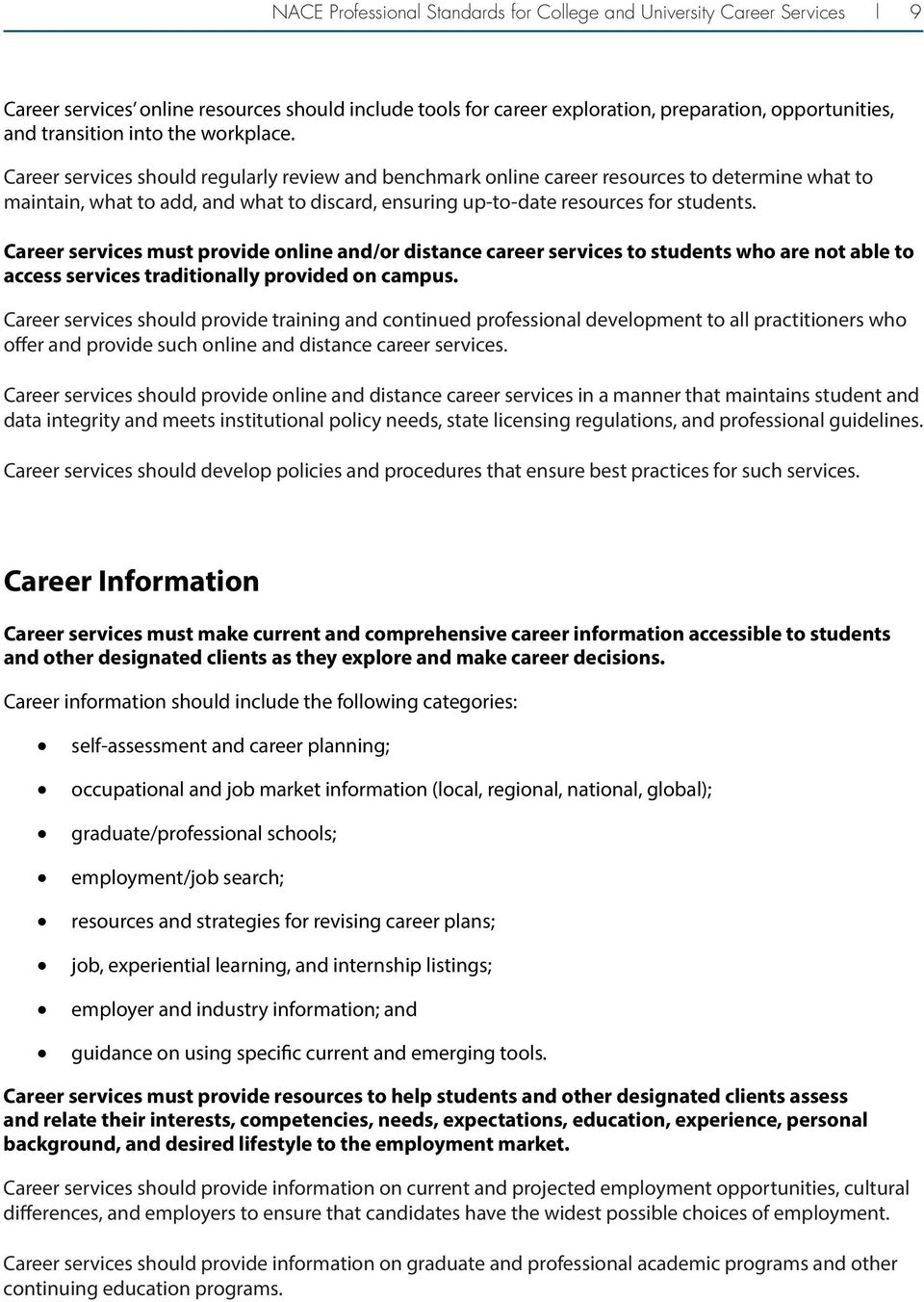 Career services should regularly review and benchmark online career resources to determine what to maintain, what to add, and what to discard, ensuring up-to-date resources for students.
