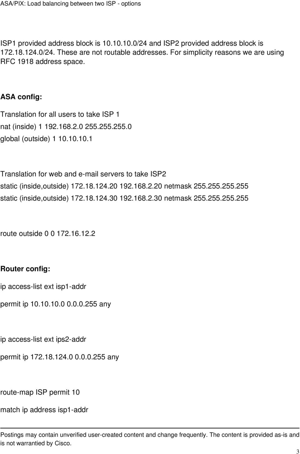 10.10.1 Translation for web and e-mail servers to take ISP2 static (inside,outside) 172.18.124.20 192.168.2.20 netmask 255.255.255.255 static (inside,outside) 172.18.124.30 192.168.2.30 netmask 255.