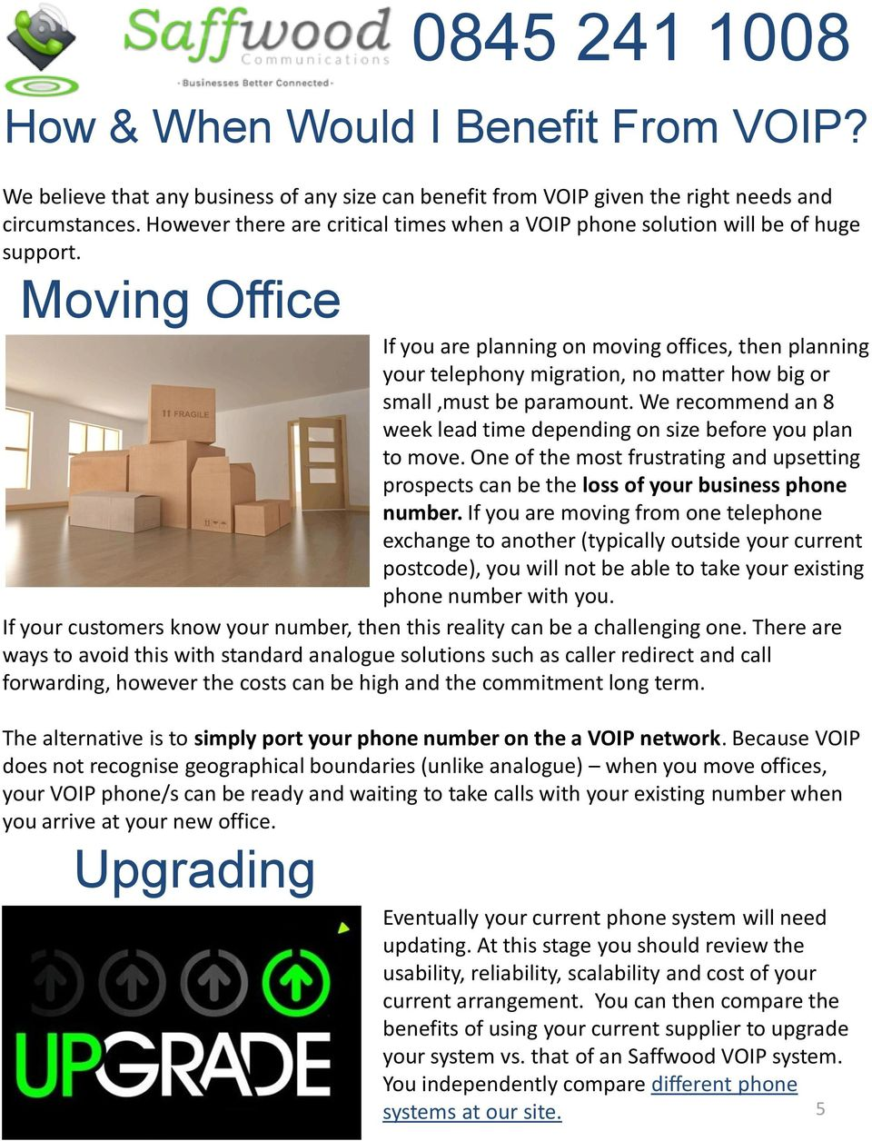 Moving Office If you are planning on moving offices, then planning your telephony migration, no matter how big or small,must be paramount.