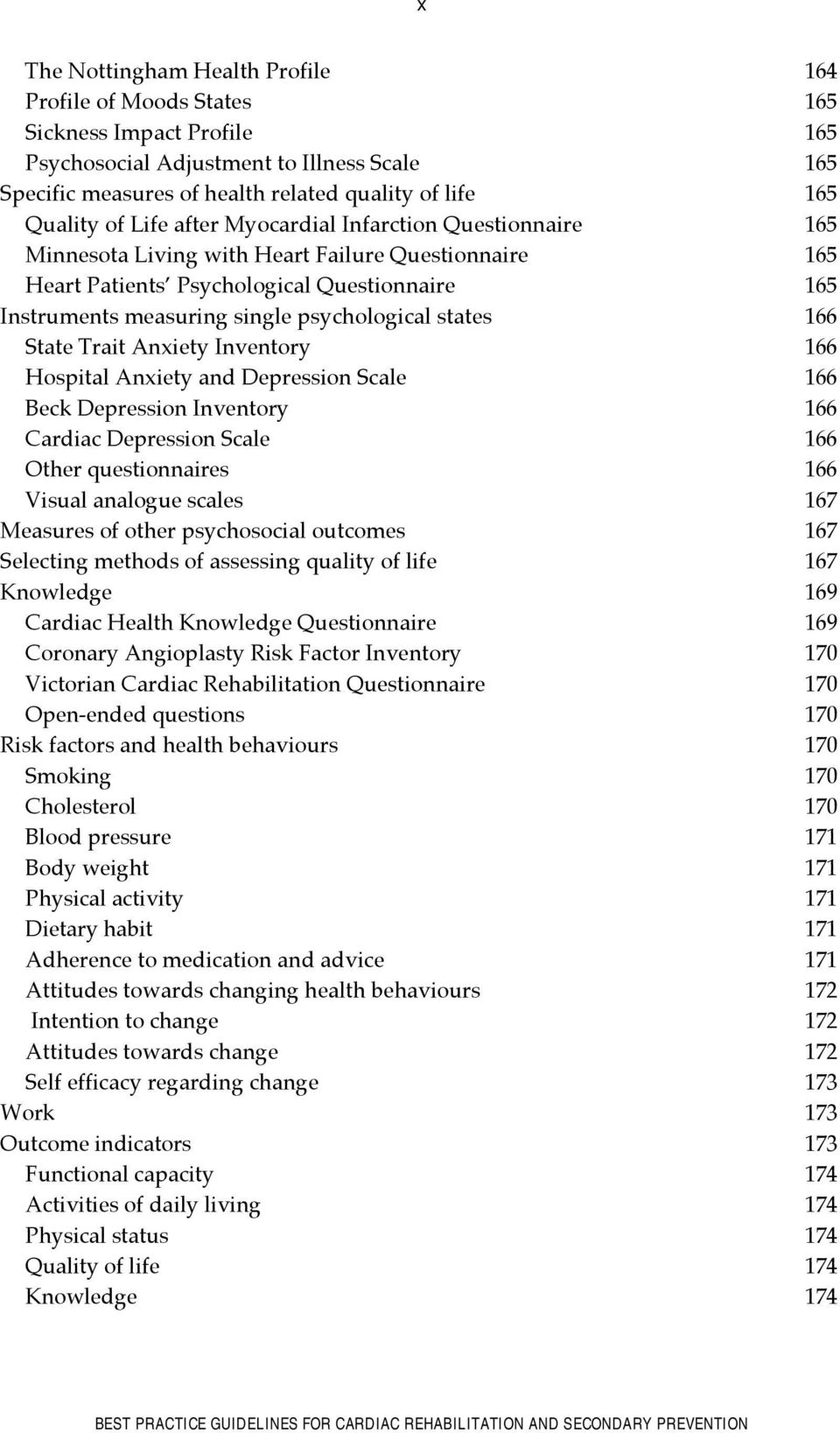 psychological states 166 State Trait Anxiety Inventory 166 Hospital Anxiety and Depression Scale 166 Beck Depression Inventory 166 Cardiac Depression Scale 166 Other questionnaires 166 Visual