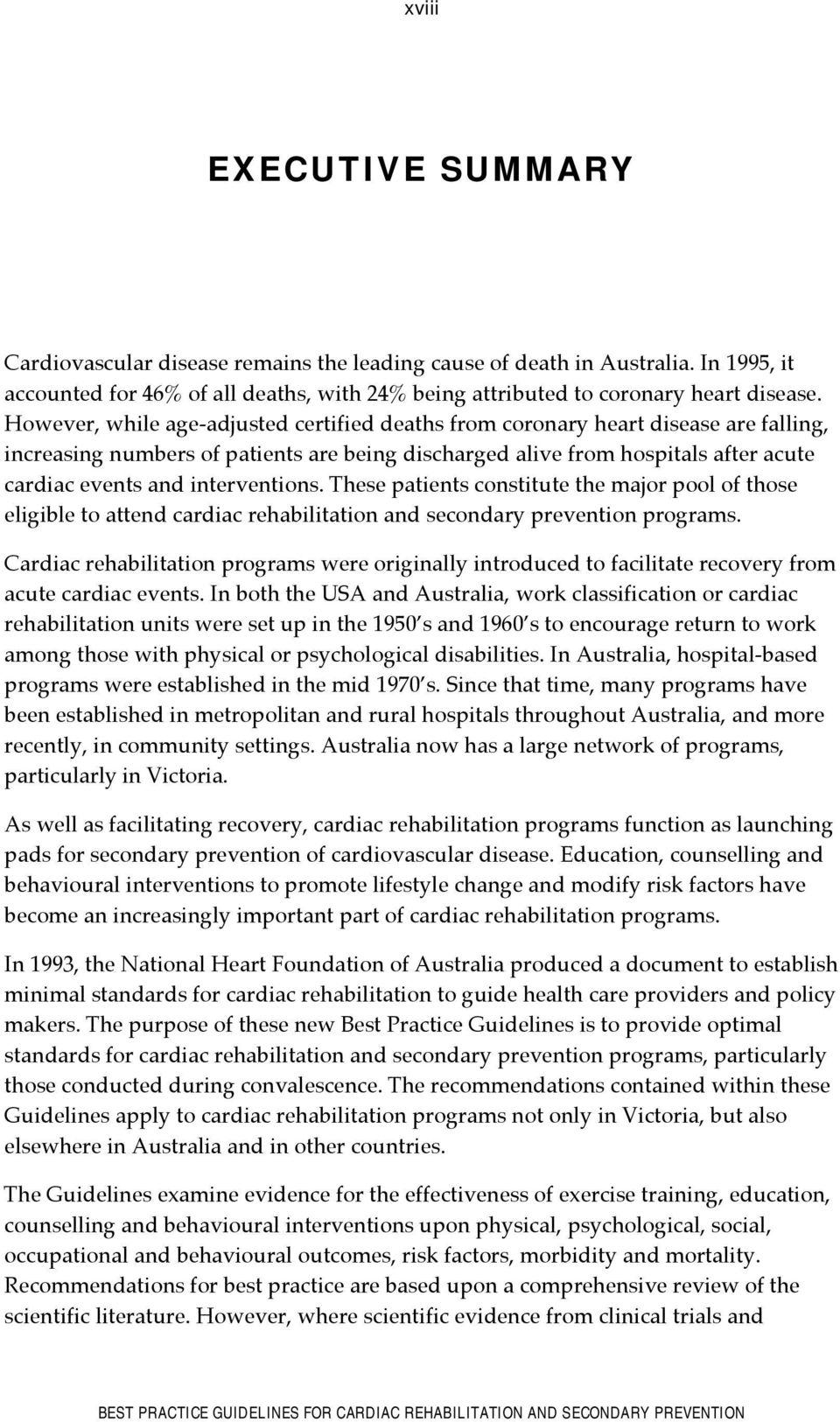 interventions. These patients constitute the major pool of those eligible to attend cardiac rehabilitation and secondary prevention programs.