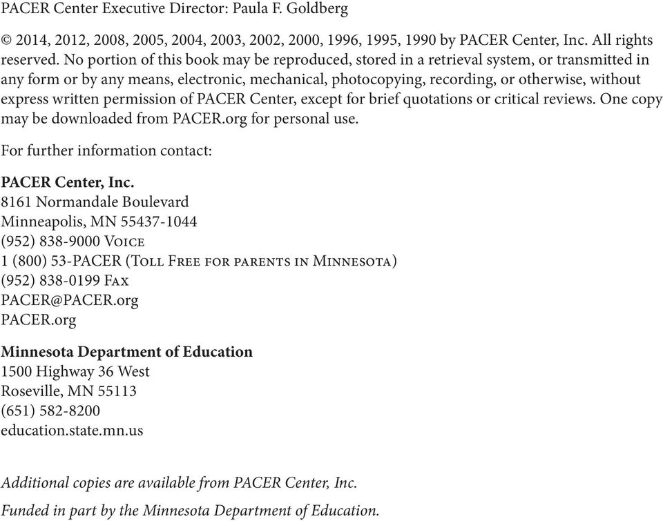 written permission of PACER Center, except for brief quotations or critical reviews. One copy may be downloaded from PACER.org for personal use. For further information contact: PACER Center, Inc.