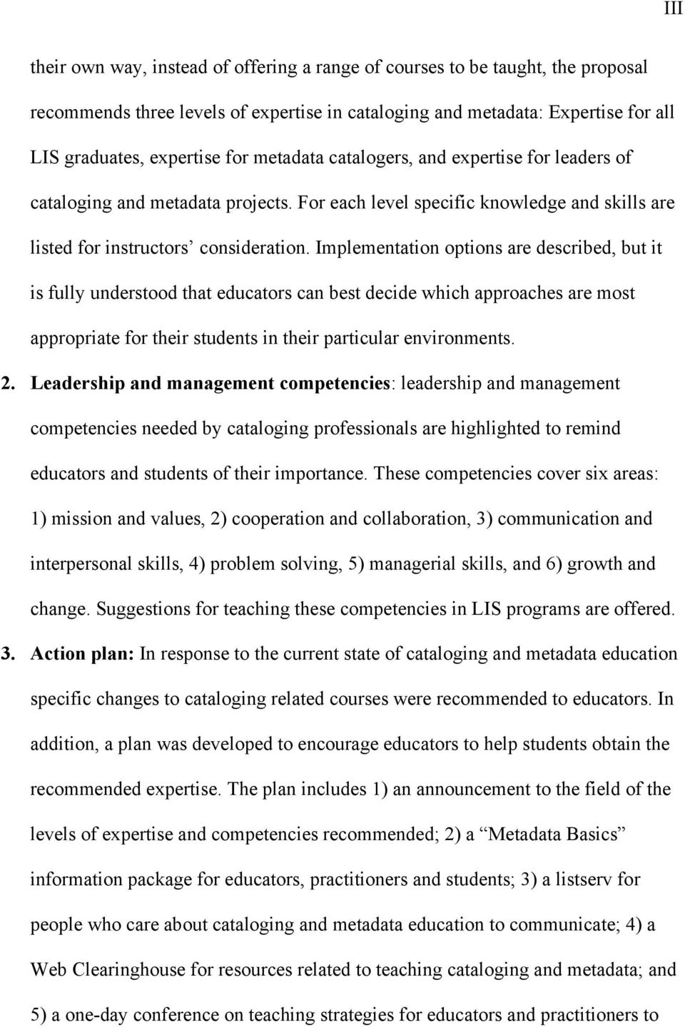 Implementation options are described, but it is fully understood that educators can best decide which approaches are most appropriate for their students in their particular environments. 2.