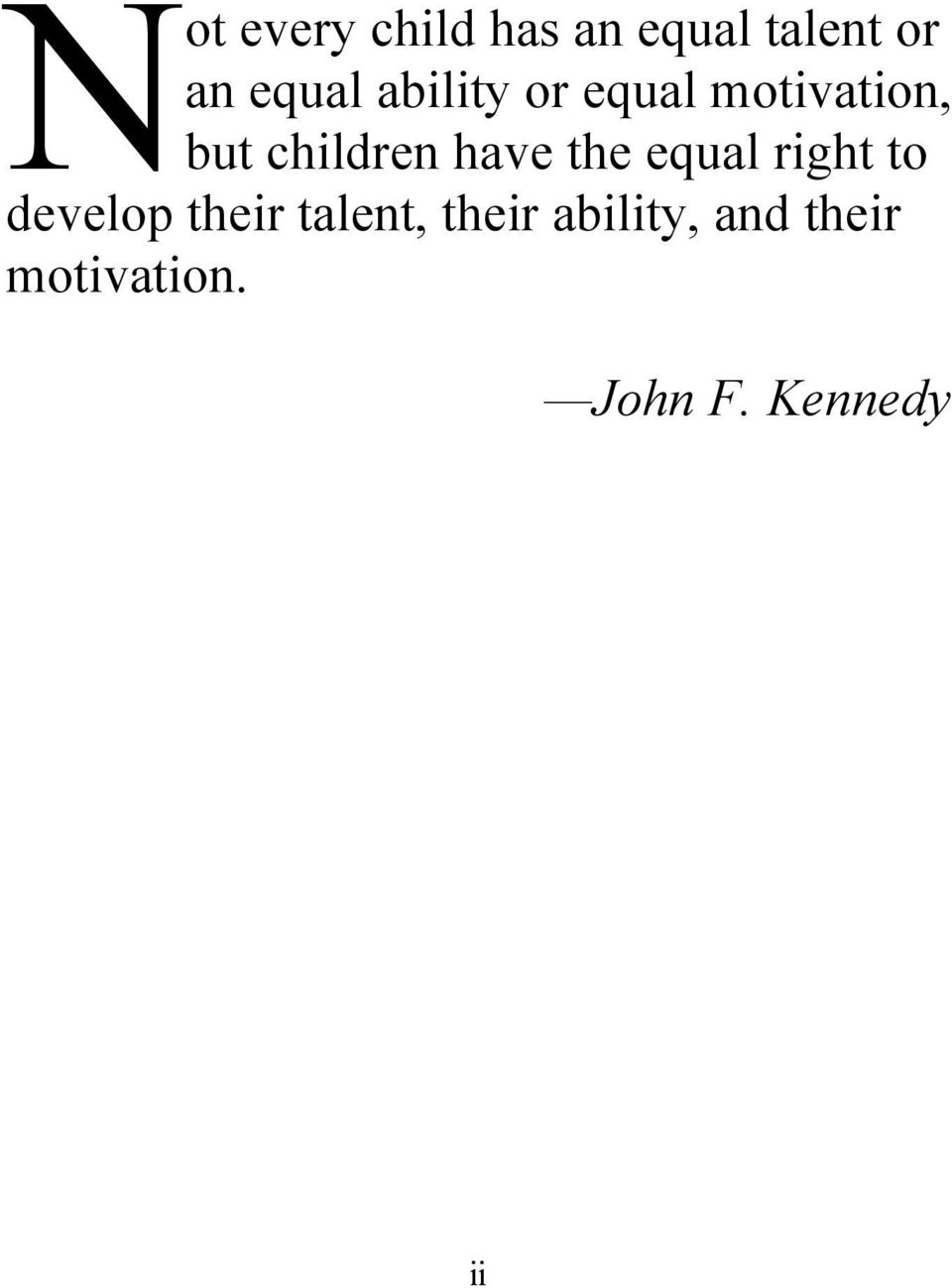 the equal right to develop their talent, their