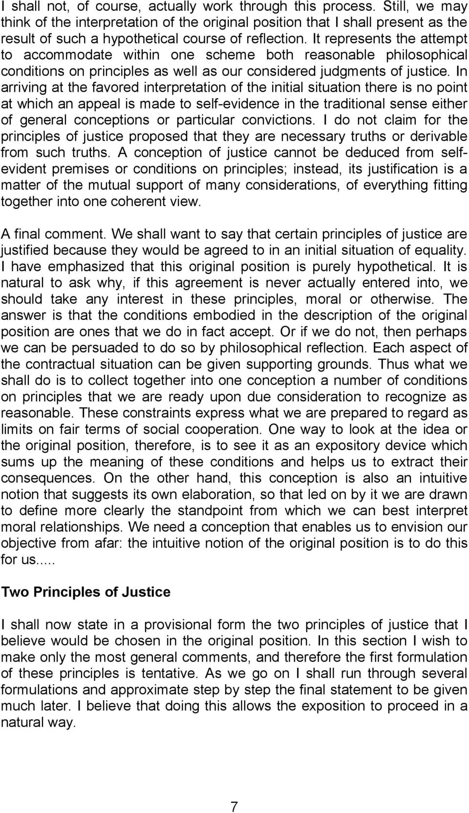 It represents the attempt to accommodate within one scheme both reasonable philosophical conditions on principles as well as our considered judgments of justice.