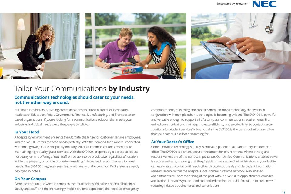 If you re looking for a communications solution that meets your industry s individual needs we re the people to talk to.