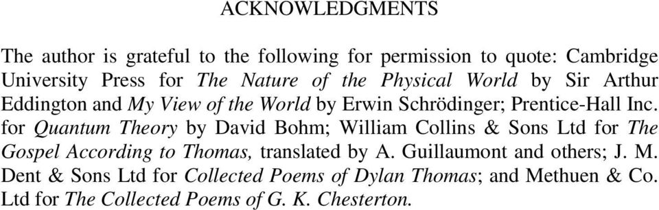 for Quantum Theory by David Bohm; William Collins & Sons Ltd for The Gospel According to Thomas, translated by A.