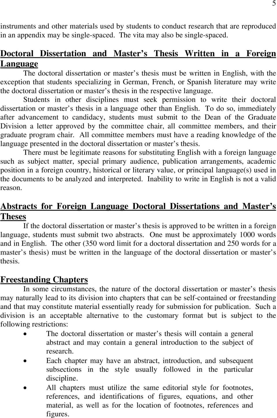 German, French, or Spanish literature may write the doctoral dissertation or master s thesis in the respective language.