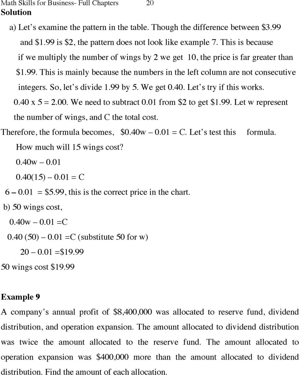 So, let s divide 1.99 by 5. We get 0.40. Let s try if this works. 0.40 x 5 = 2.00. We need to subtract 0.01 from $2 to get $1.99. Let w represent the number of wings, and C the total cost.