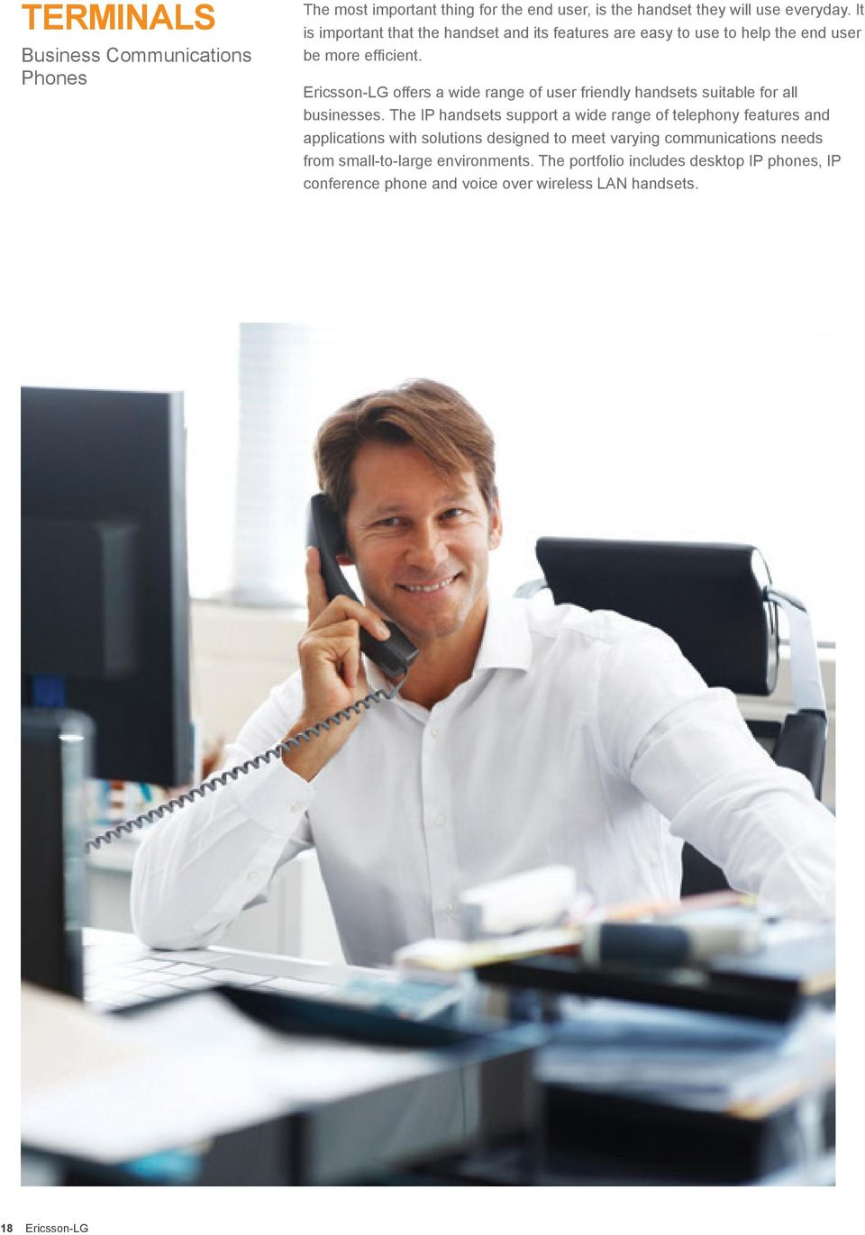 Ericsson-LG offers a wide range of user friendly handsets suitable for all businesses.