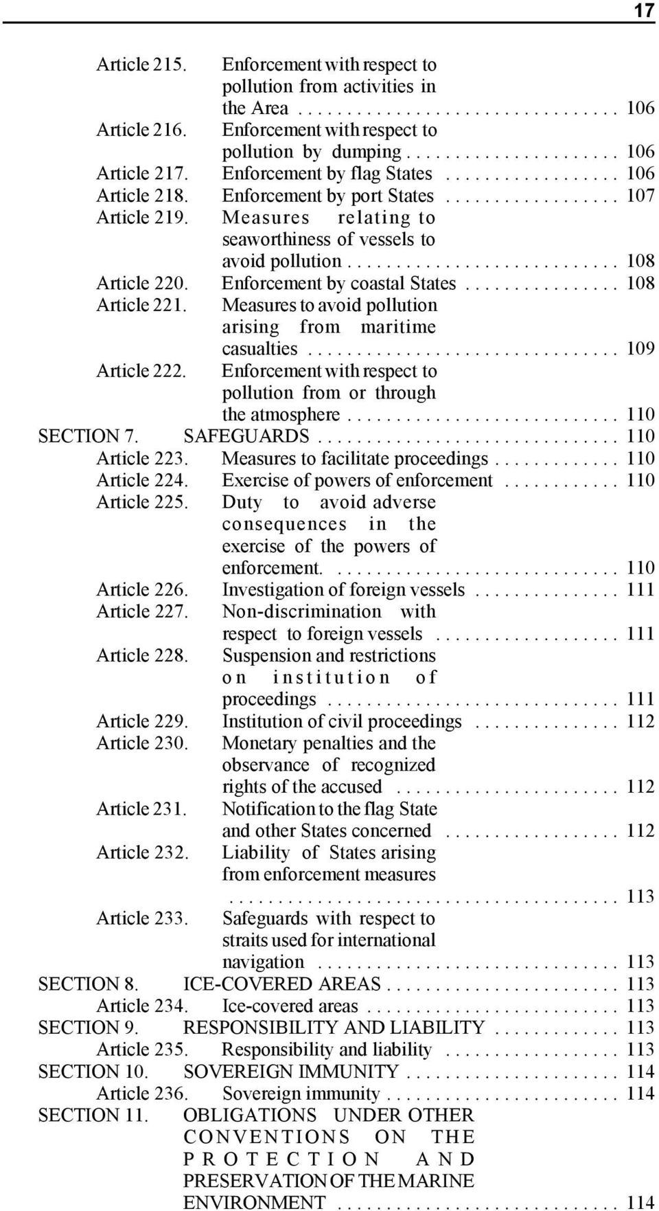 Article 222. Measures to avoid pollution arising from maritime casualties... 109 Enforcement with respect to pollution from or through the atmosphere... 110 SECTION 7. SAFEGUARDS... 110 Article 223.