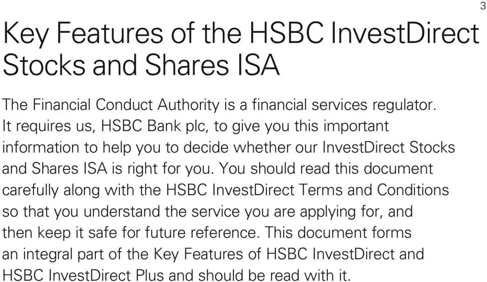 you. You should read this document carefully along with the HSBC InvestDirect Terms and Conditions so that you understand the service you are applying