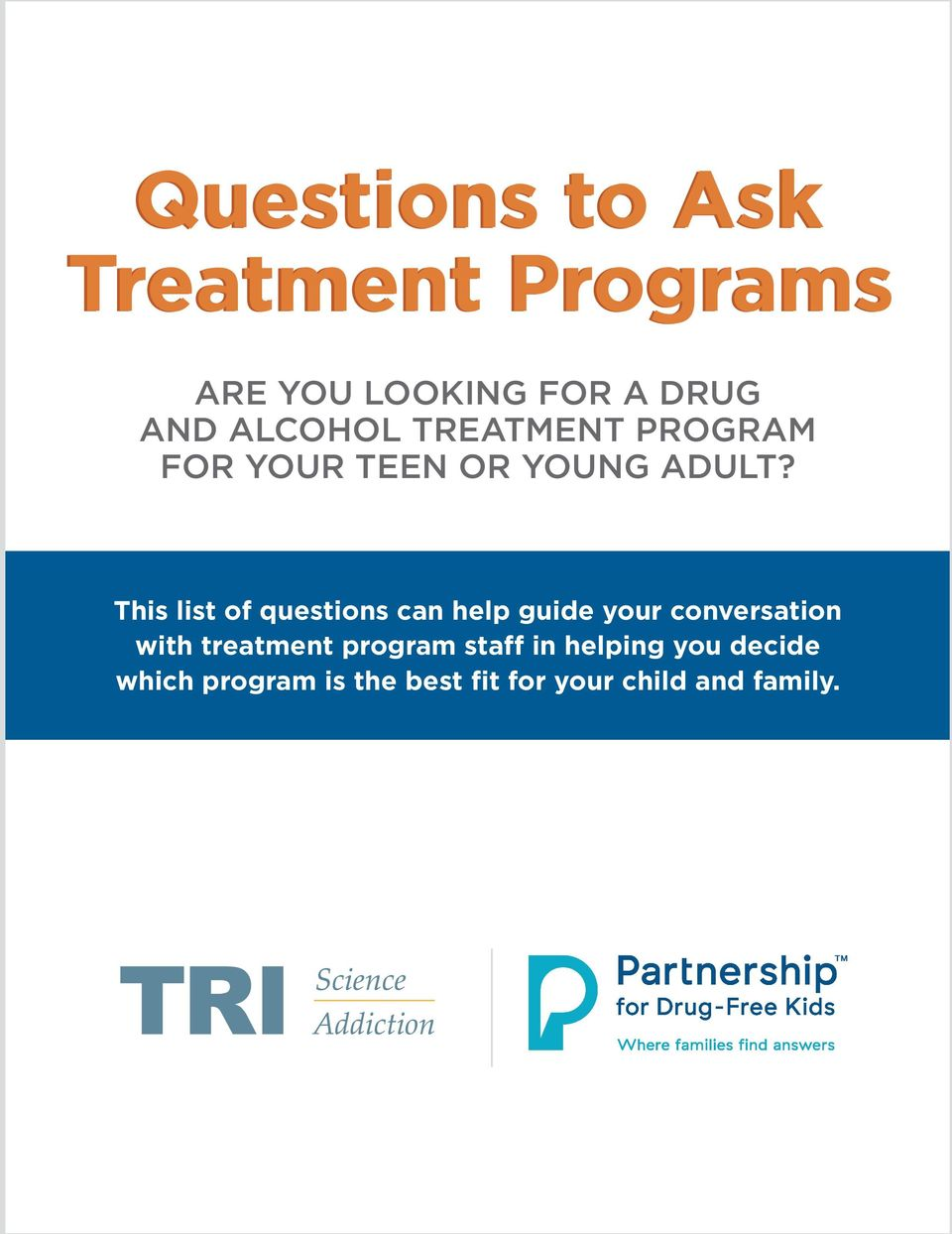This list of questions can help guide your conversation with treatment